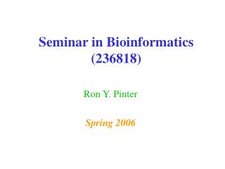 Seminar in Bioinformatics (236818)