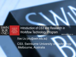 Introduction of CS3 and Research in Workflow Technology Program