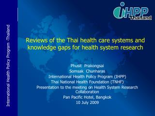 Reviews of the Thai health care systems and knowledge gaps for health system research