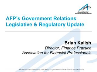AFP's Government Relations Legislative & Regulatory Update