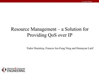 Resource Management – a Solution for Providing QoS over IP