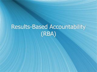 Results-Based Accountability (RBA)