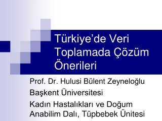 Türkiye'de Veri Toplamada Çözüm Önerileri