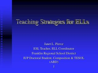 Janet L. Pierce ESL Teacher, ELL Coordinator Franklin Regional School District