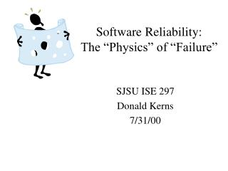 Software Reliability: The  Physics  of  Failure