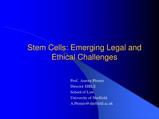 Stem Cells: Emerging Legal and Ethical Challenges