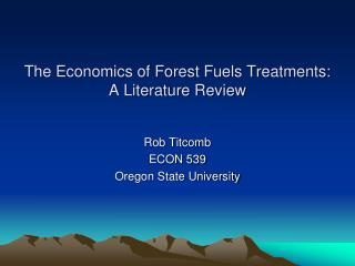 The Economics of Forest Fuels Treatments:  A Literature Review