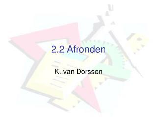 2.2 Afronden