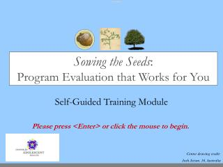 Sowing the Seeds :  Program Evaluation that Works for You