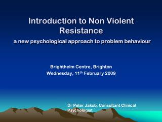 Introduction to Non Violent Resistance  a new psychological approach to problem behaviour