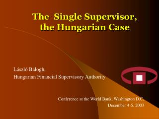 The  Single Supervisor, the Hungarian Case