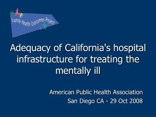 Adequacy of California's hospital infrastructure for treating the mentally ill