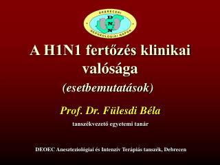 A H1N1 fertőzés klinikai valósága (esetbemutatások)