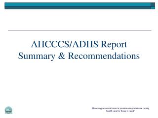 AHCCCS/ADHS Report Summary & Recommendations