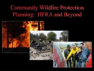 Community Wildfire Protection Planning:  HFRA and Beyond
