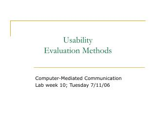 Usability    Evaluation Methods