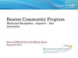 Beacon Community Program Build and Strengthen – Improve – Test innovation