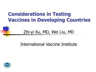 Considerations in Testing Vaccines in Developing Countries