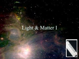 Light & Matter I