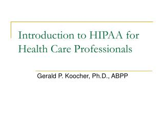 Introduction to HIPAA for Health Care Professionals