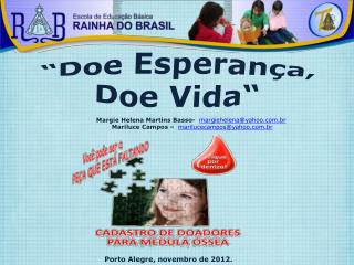 �Doe Esperan�a, Doe Vida�