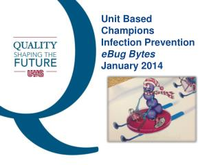 Unit Based Champions Infection Prevention eBug  Bytes January 2014