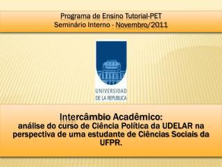 Programa de Ensino Tutorial-PET Seminário Interno  - Novembro/2011