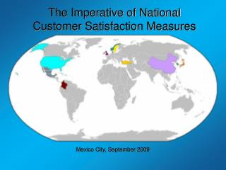 The Imperative of National  Customer Satisfaction Measures