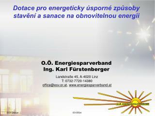 Landstraße 45, A-4020 Linz T: 0732-7720-14380 office@esv.or.at ,  energiesparverband.at