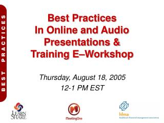 Best Practices In Online and Audio Presentations &  Training E–Workshop