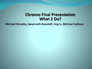 Michael Murphy, Gwynneth Davidoff, Jing Li, Michael Sullivan