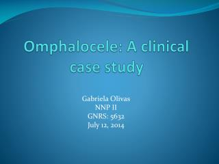 Omphalocele:  A clinical case study