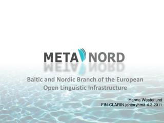 Baltic and Nordic Branch of the European Open Linguistic Infrastructure