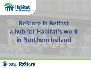 ReStore in Belfast a hub for Habitat's work in Northern Ireland