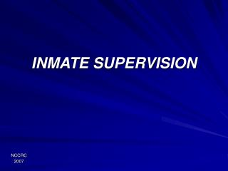 INMATE SUPERVISION