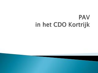 PAV  in het CDO Kortrijk