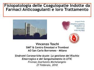 Vincenzo Toschi SIMT & Centro Emostasi e Trombosi  AO San Carlo Borromeo – Milano