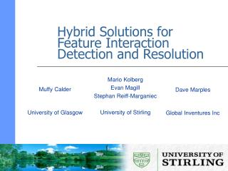 Hybrid Solutions for Feature Interaction Detection and Resolution