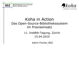 Koha in Action Das Open-Source-Bibliothekssystem  im Praxiseinsatz