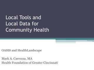 Local Tools and Local Data for  Community Health