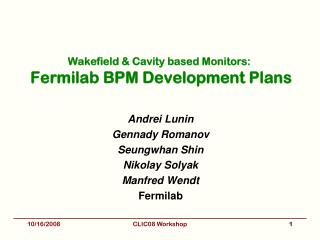 Wakefield & Cavity based Monitors:  Fermilab BPM Development Plans