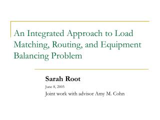 An Integrated Approach to  Load Matching, Routing, and Equipment Balancing Problem