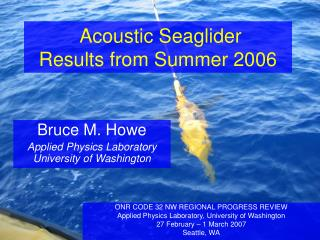 Acoustic Seaglider  Results from Summer 2006