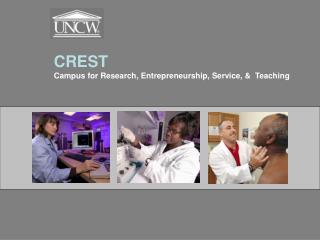 CREST Campus for Research, Entrepreneurship, Service, &  Teaching