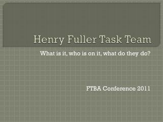 Henry Fuller Task Team
