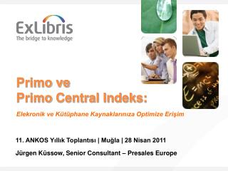 Primo ve  Primo  Central Indeks: Elekronik ve K�t�phane Kaynaklar?n?za Optimize Eri?im