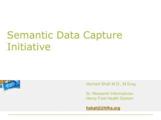 Semantic Data Capture Initiative
