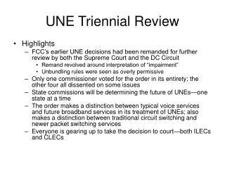 UNE Triennial Review