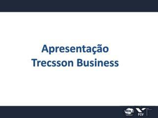Apresentação  Trecsson Business