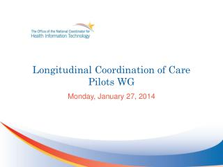 Longitudinal Coordination of Care  Pilots WG